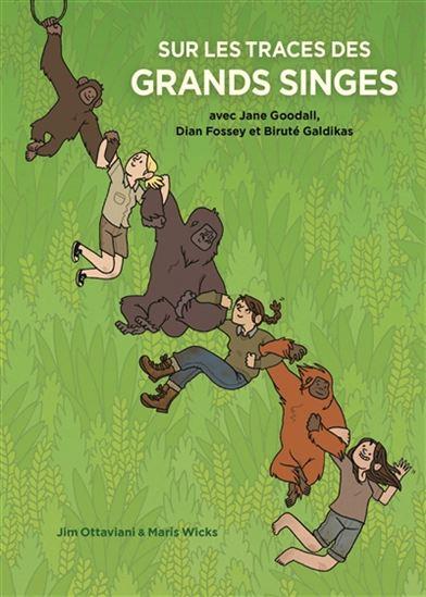 Sur les traces des grands singes avec Jane Goodall, Dian Fossey et Biruté Galdikas, Jim Ottaviani, Maris Wicks, Ecole des Loisirs, Jane Goodall, Biruté Galdikas, Dian Fossey