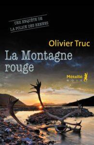 La Montagne rouge, Olivier Truc, Métailié