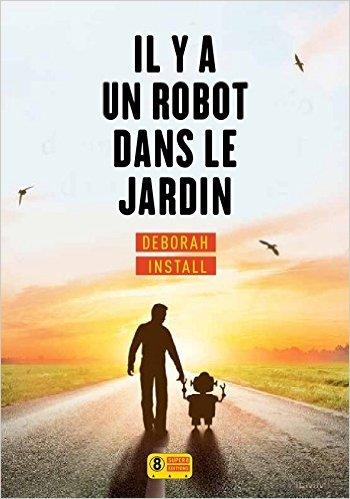 Il y a un robot dans le jardin, Deborah Install, Super 8