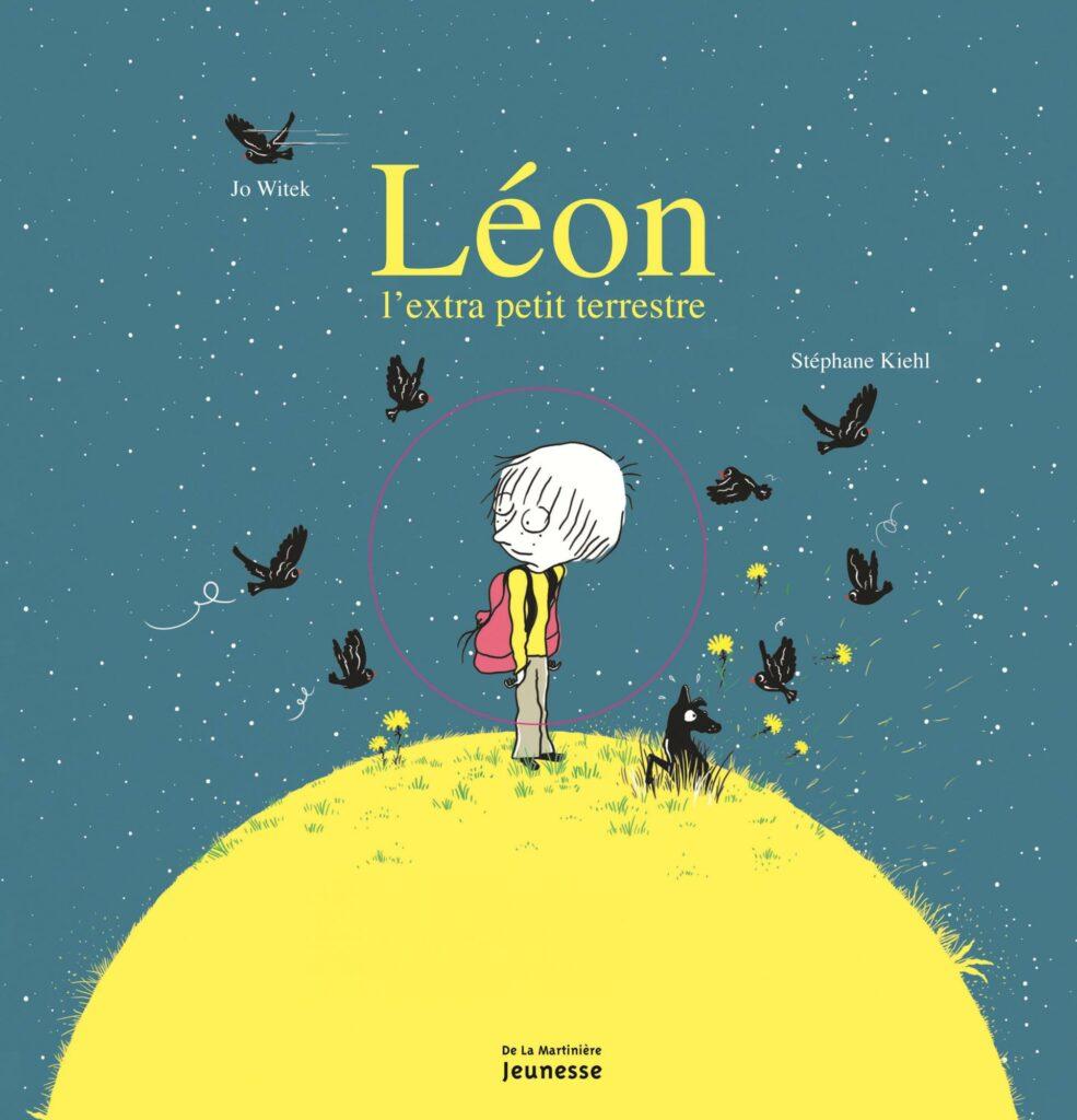 Léon l'extra petit terrestre, Jo Witek, Stéphane Kiehl, De La Martinière jeunesse
