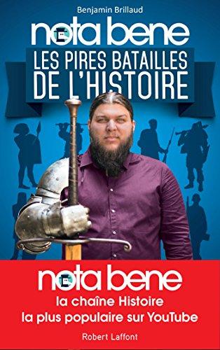 Nota Bene : les pires batailles de l'Histoire, Nota Bene, Benjamin Brillaud