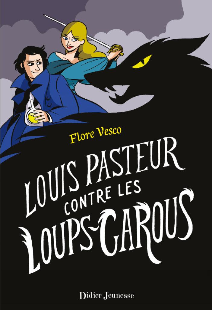 Louis Pasteur contre les loups-garous, Flore Vesco, Didier Jeunesse