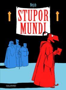 Stupor Mundi, Néjib, Éditions Gallimard