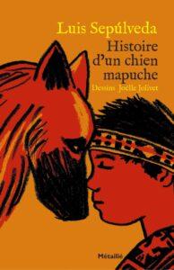 Histoire d'un chien mapuche, Luis Sepúlveda, Métailié