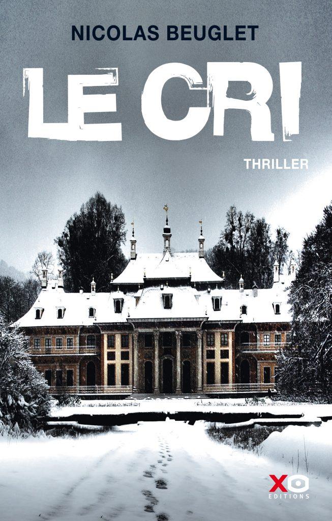 Le Cri, Nicolas Beuglet, XO éditions