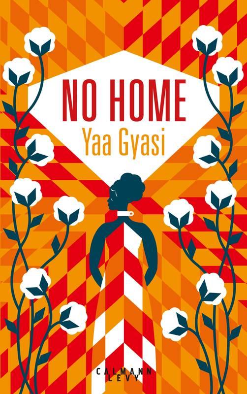 No Home, Yaa Gyasi, Calmann-Lévy