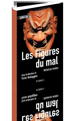 Les Figures du mal, Victor Battaggion, Sonatine, Perrin
