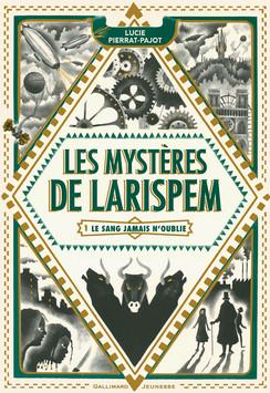 Les Mystères de Larispem, Lucie Pierrat-Pajot, Gallimard Jeunesse, uchronie