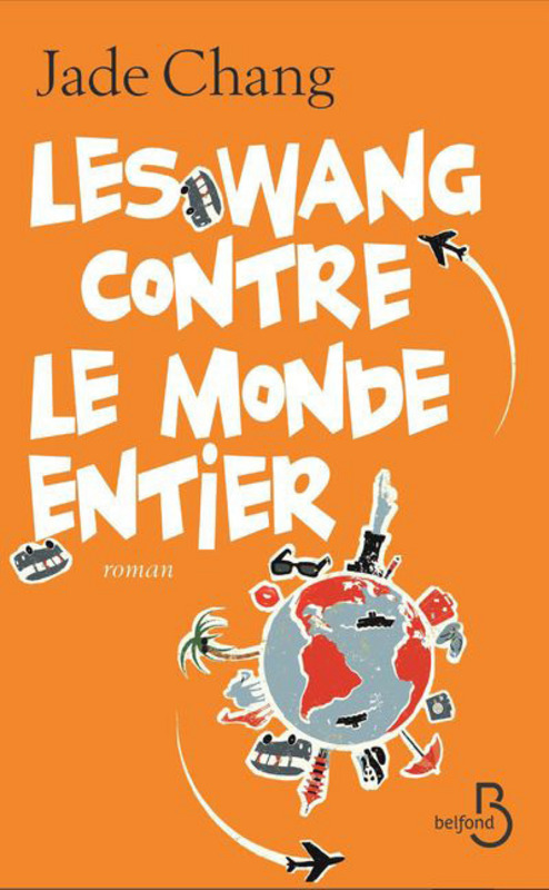 Les Wang contre le monde entier, Jade Chang, Belfond