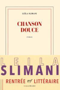 Chanson douce, Dans le jardin de l'ogre, Leïla Slimani, Gallimard