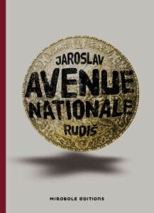 Avenue nationale, Jaroslav Rudiš, Mirobole éditions