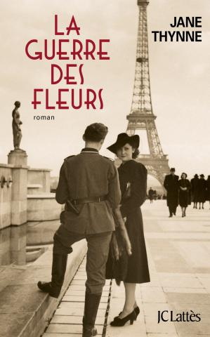 La Guerre des Fleurs, Jane Thynne, JC Lattès