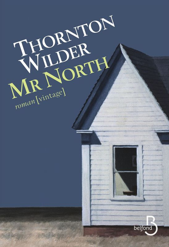 Mr. North, Thornton Wilder, Belfond Vintage