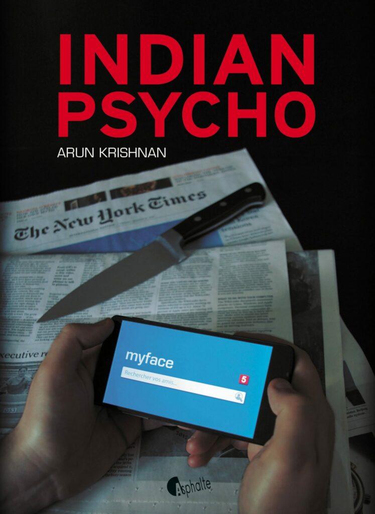 Indian Psycho, Arun Krishnan, Asphalte