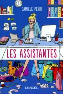 Les Assistantes, Camille Perri, Éditions Denoël