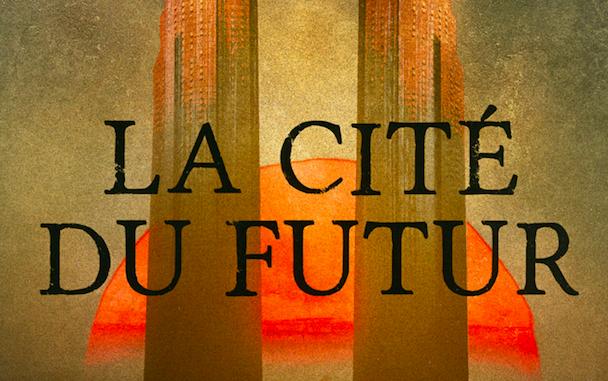 La Cité du futur, Robert Charles Wilson, Denoël