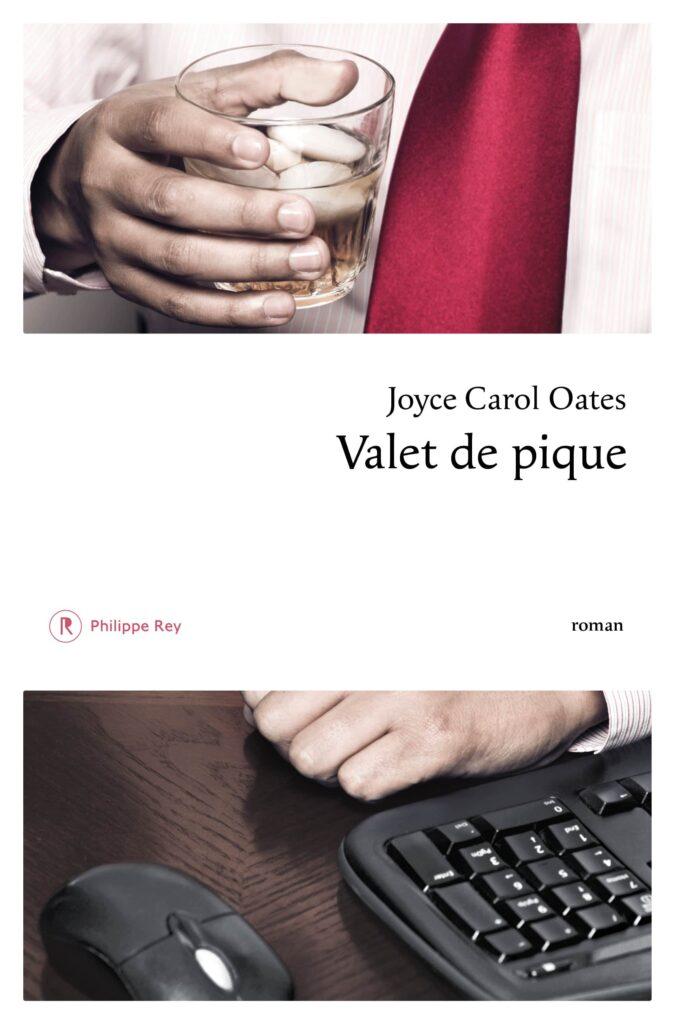 Valet de pique, Joyce Carol Oates, Philippe Rey