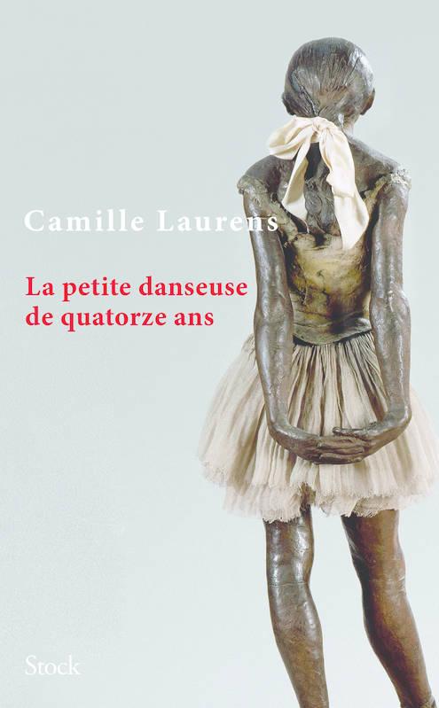 La Petite Danseuse de quatorze ans, Camille Laurens, Stock