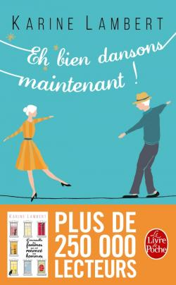 Eh bien dansons maintenant, Karine Lambert, Éditions Livre de Poche