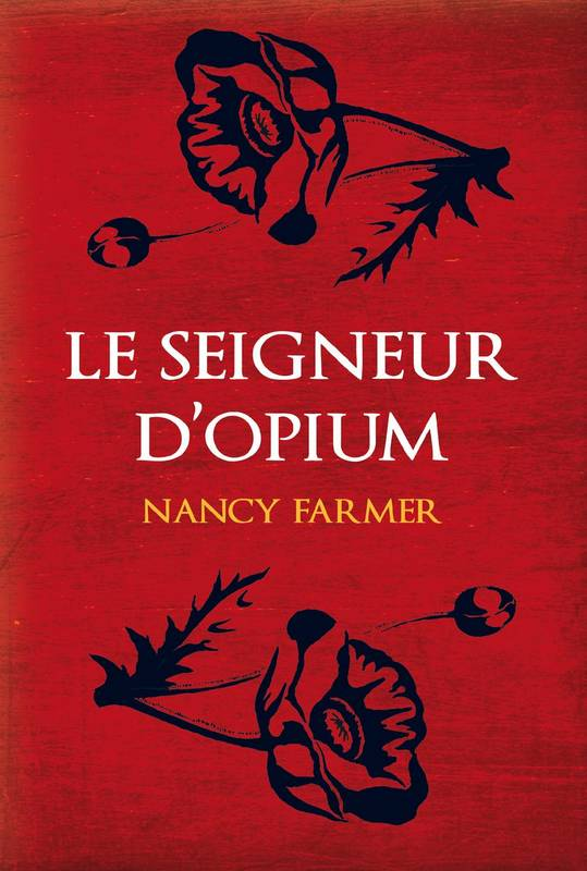 Le Seigneur d'Opium, Nancy Farmer, L'École des loisirs
