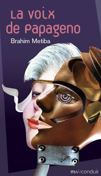 La Voix de Papageno, Brahim Metiba, Editions du Mauconduit