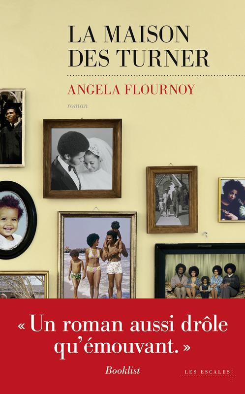 La Maison des Turner, Angela Flournoy, Les Escales