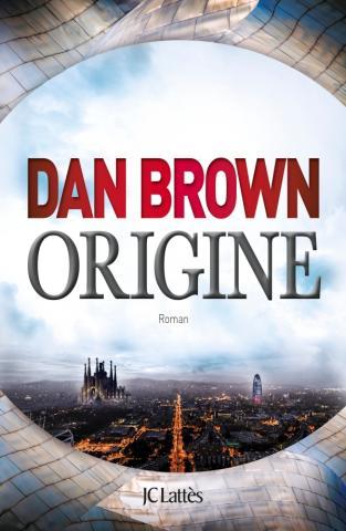 Origine, Dan Brown, JC Lattès