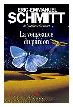 Éric-Emmanuel Schmitt, La Vengeance du pardon, Albin Michel