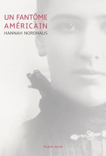 Un fantôme américain, Hannah Nordhaus, éditions Plein jour