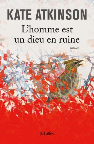 L'homme est un dieu en ruine, Kate Atkinson, Jean-Claude Lattès