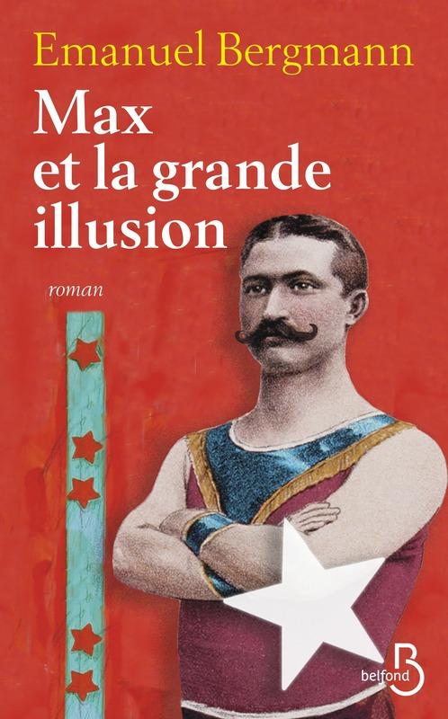 Max et la grande illusion, Emanuel Bergmann, Belfond