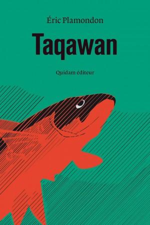 Taqawan, Éric Plamondon, Quidam éditeur