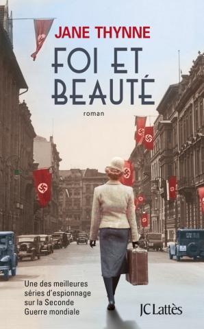 Foi et Beauté, Jane Thynne, Jean-Claude Lattès