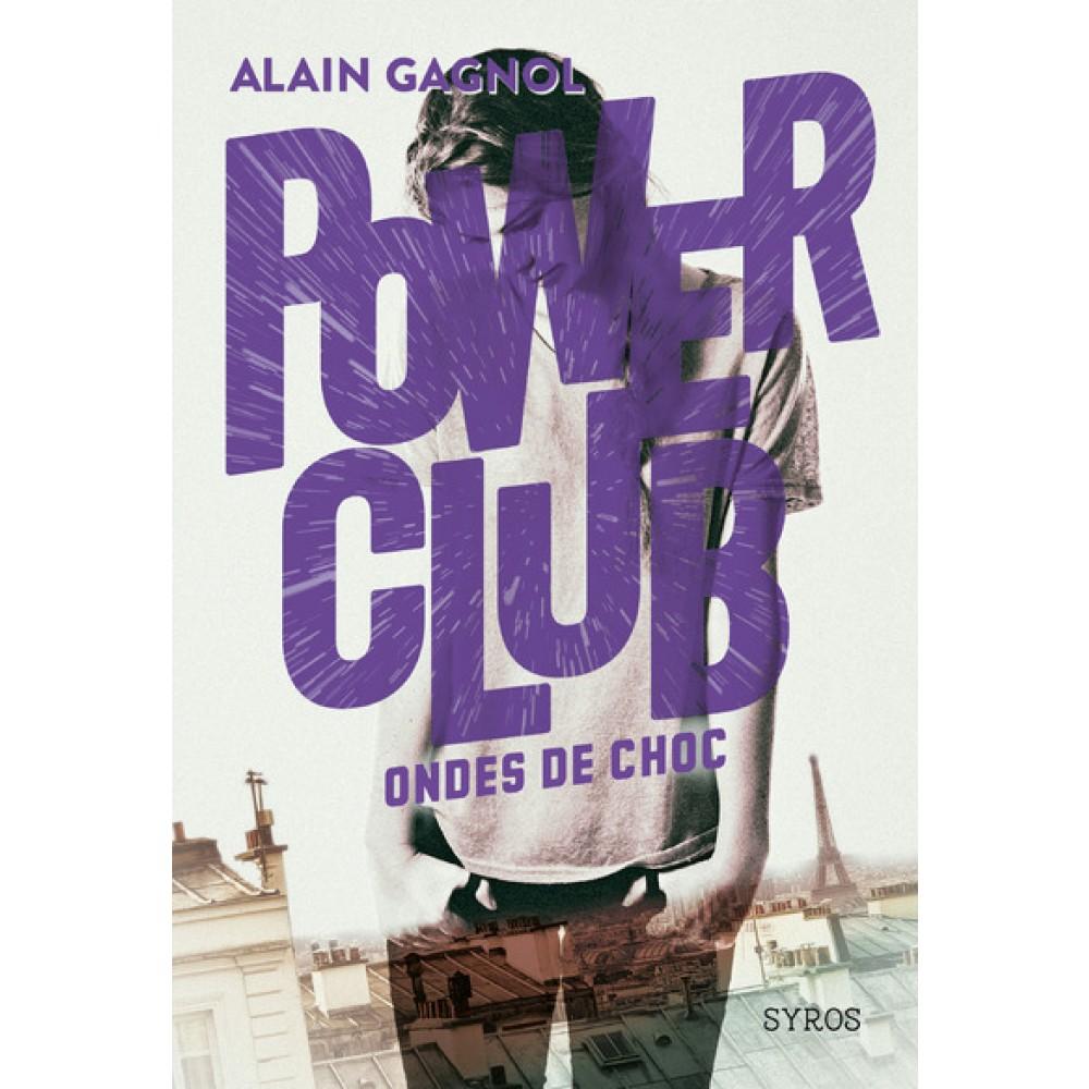 Ondes de choc, Power Club, Alain Gagnol