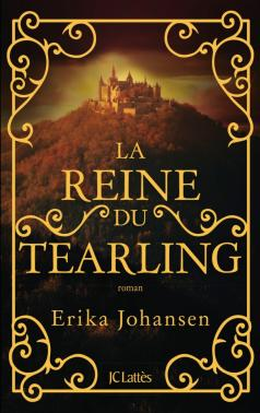 La Reine du Tearling, Erika Johansen, Jean-Claude Lattès