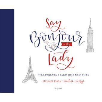 Say Bonjour to the Lady, Florence Mars et Pauline Lévêque