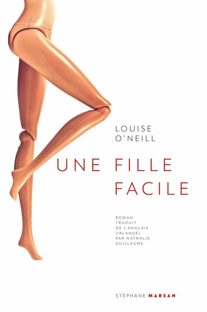 Une fille facile, Louise O'Neill, Stéphane Marsan éditions