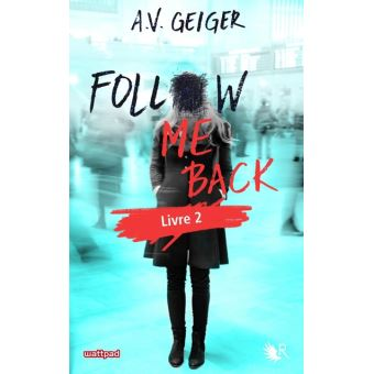 Follow me back, A. V. Geiger, Robert Laffont