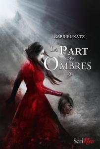 La Part des ombres, tome 2, Gabriel Katz, Scrinéo