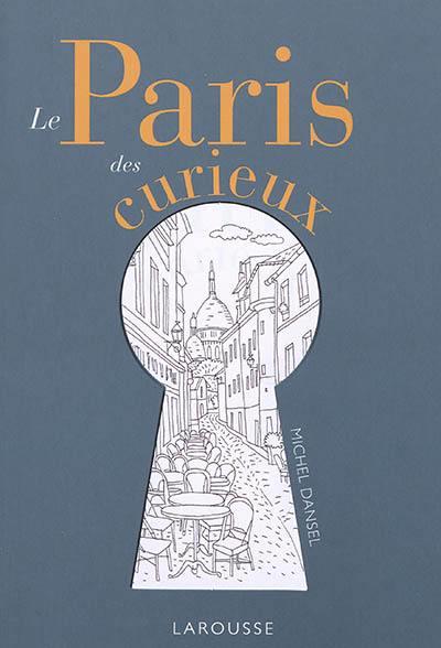 Le Paris des curieux, Michel Dansel, Larousse