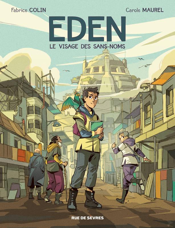 Eden : le visage des Sans-noms, Fabrice Colin et Carole Maurel, Rue de Sèvres