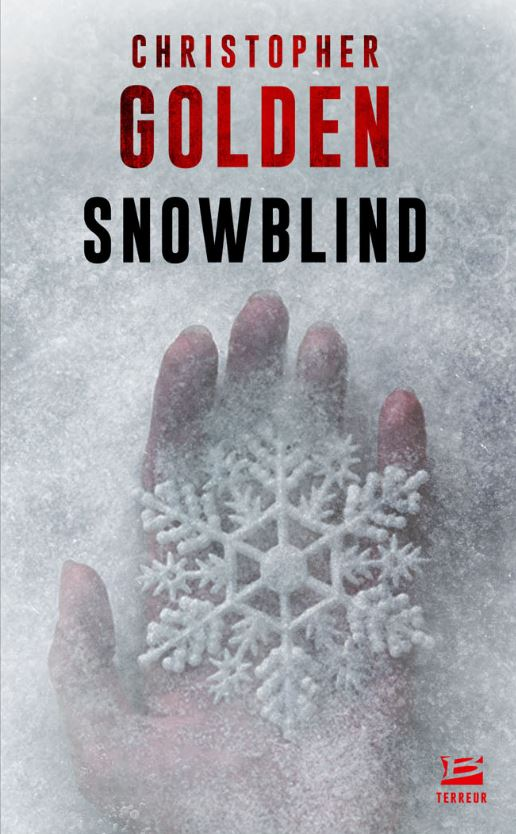Snowblind, Christopher Golden, Bragelonne
