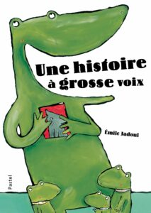Une histoire à grosse voix, Emile Jadoul