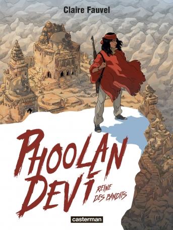 Phoolan Devi, reine des bandits, Claire Fauvel, Casterman