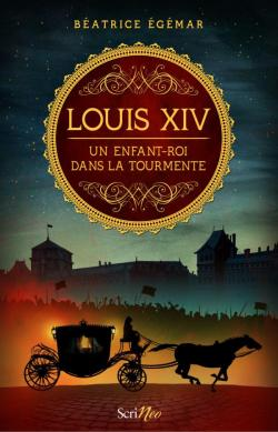 Louis XIV, un enfant roi dans la tourmente, Béatrice Egémar