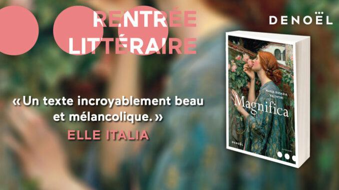 Magnifica, Maria Rosaria Valentini, Éditions Denoël