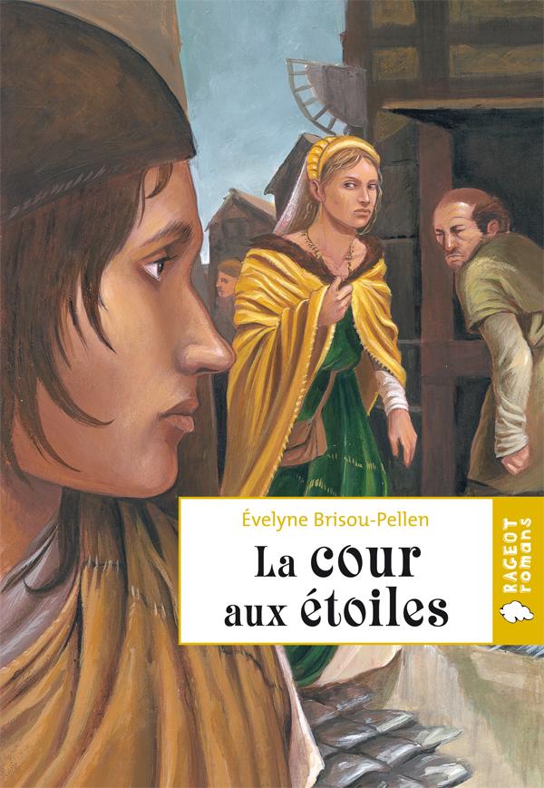La Cour aux étoiles, Évelyne Brisou-Pellen, Rageot