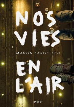 Nos vies en l'air, Manon Fargetton