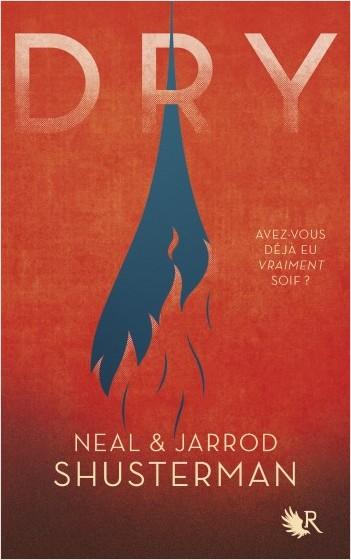 Dry, Jarrod et Neal Susterman