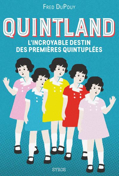 Quintland, L'incroyable destin des premières quintuplées, Fred DuPouy